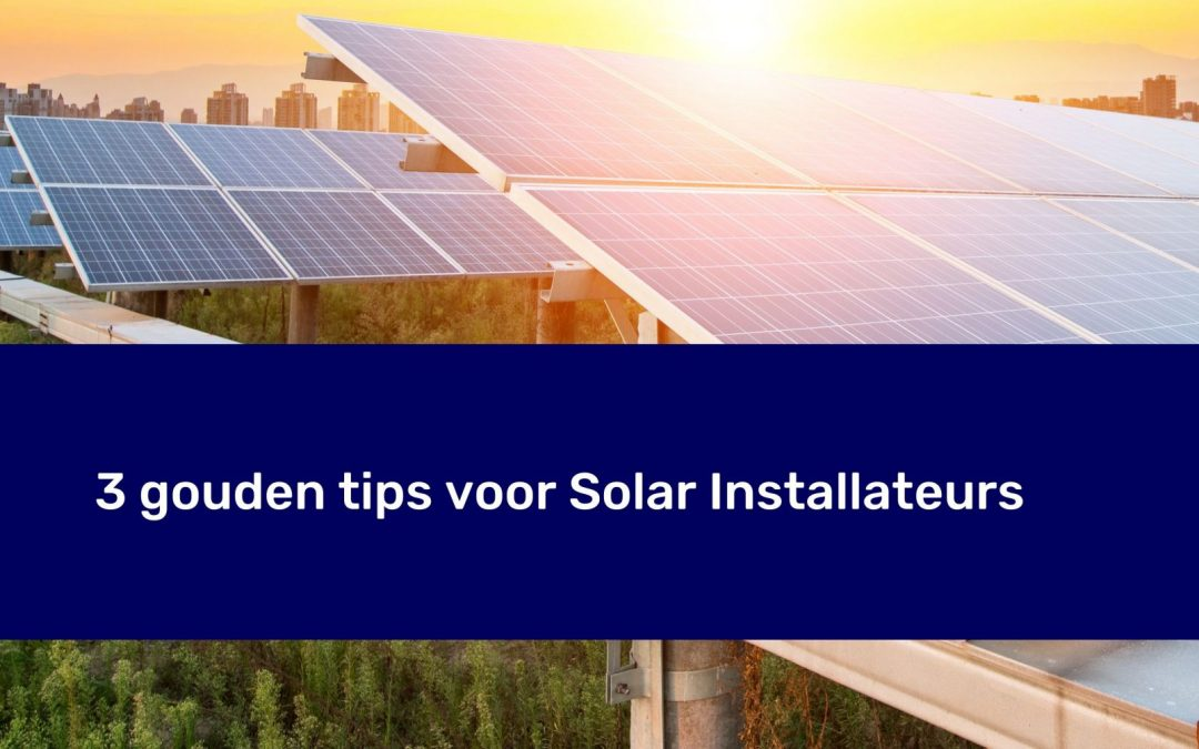 3 gouden ondernemerstips voor solar installateurs
